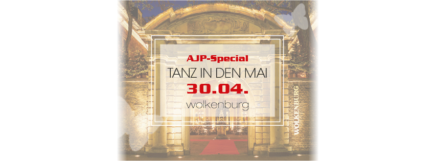 Tanz in den Mai – das AJP Special am Sonntag, 30. April in der Wolkenburg