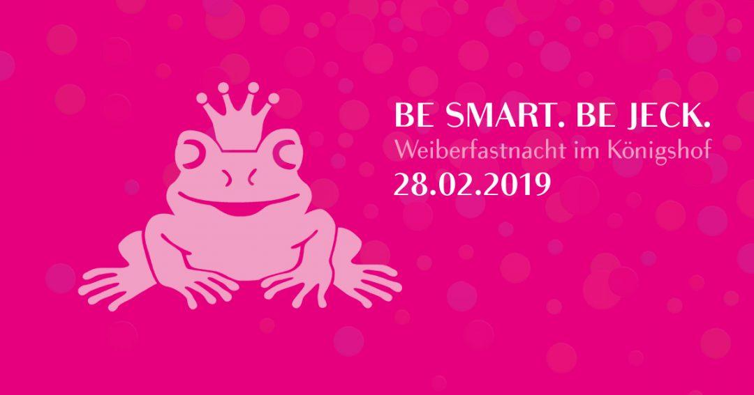 Weiberfastnacht 2019 im Königshof