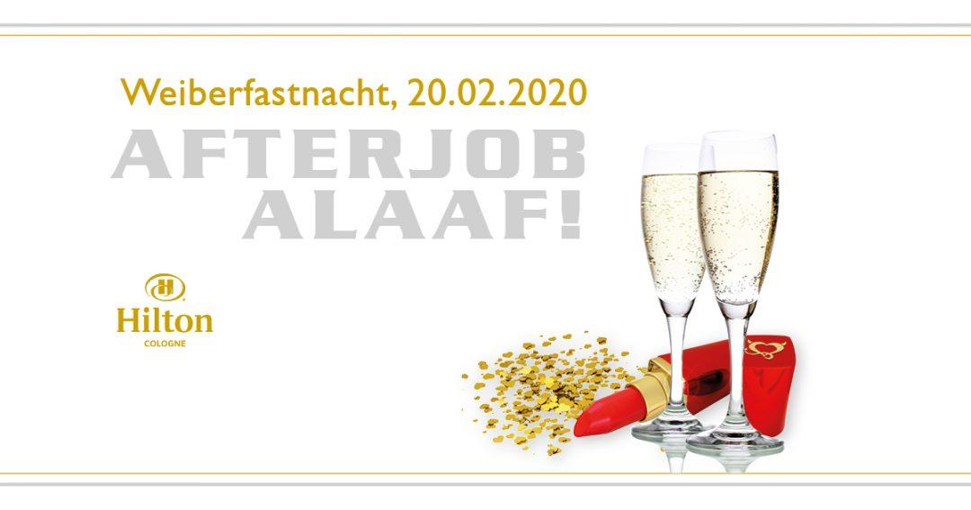 AfterJob Alaaf! Weiberfastnacht im Hilton Cologne